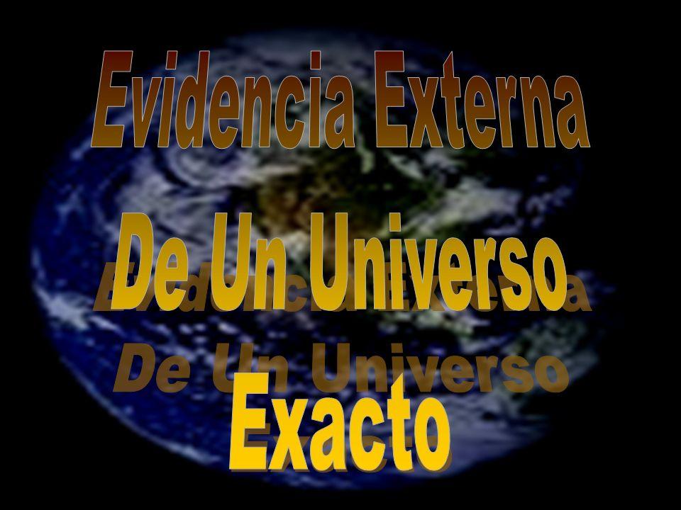 Evidencia Externa De Un Universo Exacto