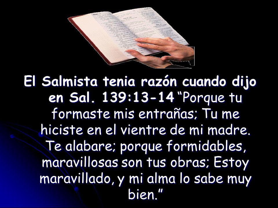 El Salmista tenia razón cuando dijo en Sal