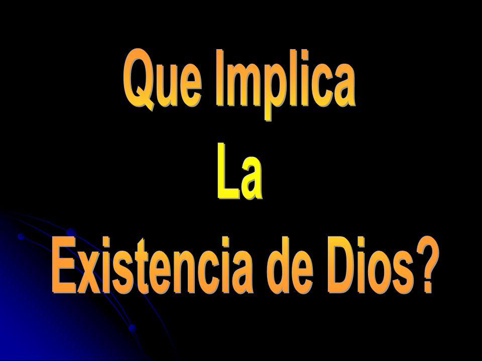 Que Implica La Existencia de Dios