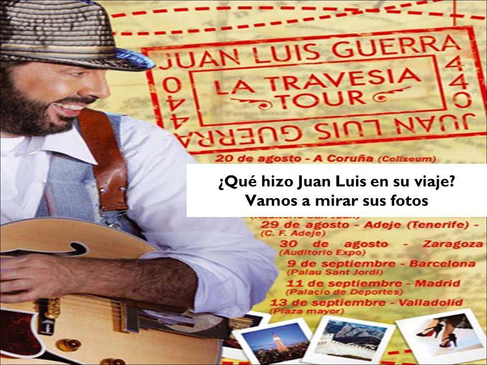 ¿Qué hizo Juan Luis en su viaje Vamos a mirar sus fotos