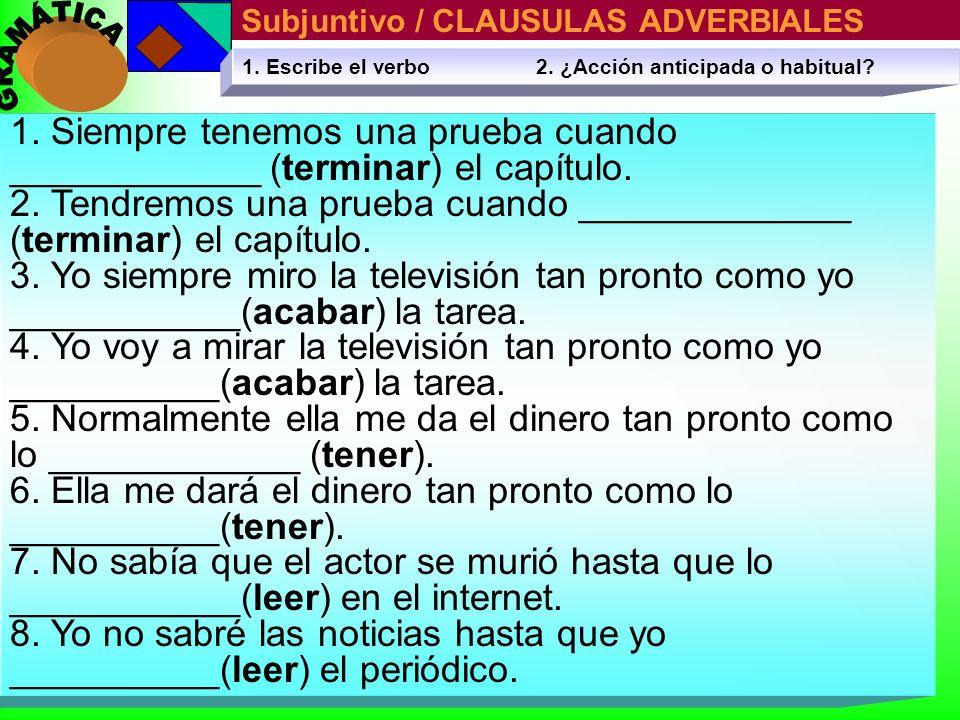 Subjuntivo / CLAUSULAS ADVERBIALES