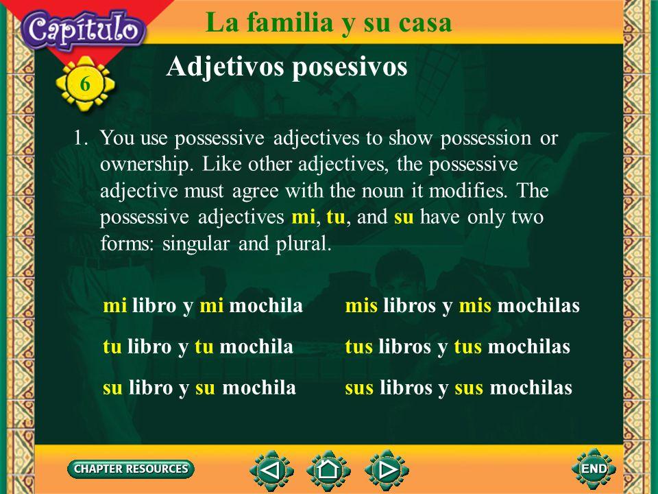 La familia y su casa Adjetivos posesivos 6