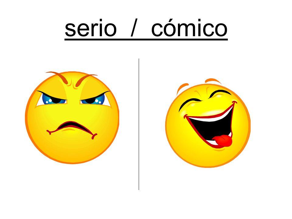 serio / cómico
