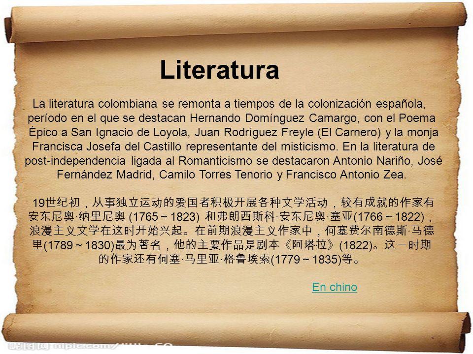 Literatura La literatura colombiana se remonta a tiempos de la colonización española,