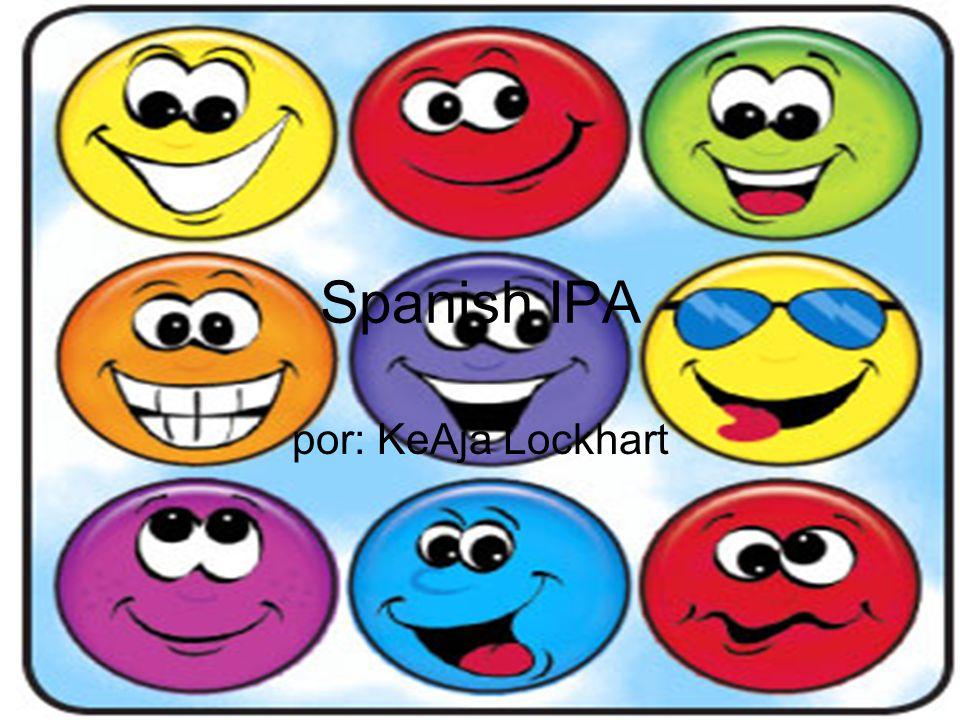 Spanish IPA por: KeAja Lockhart