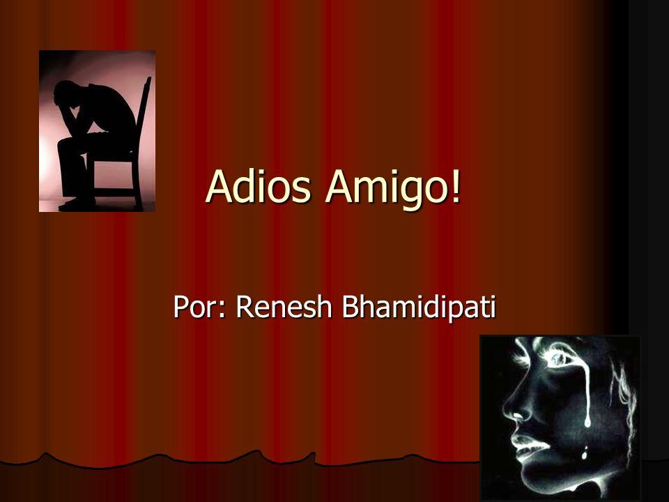 Por: Renesh Bhamidipati