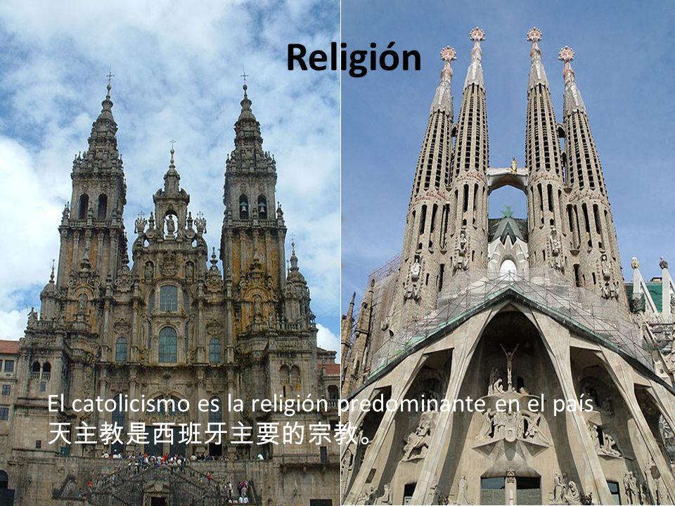Religión El catolicismo es la religión predominante en el país