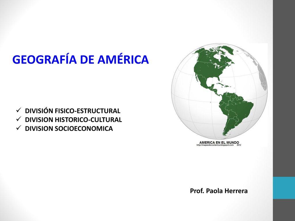 GEOGRAFÍA DE AMÉRICA DIVISIÓN FISICO-ESTRUCTURAL
