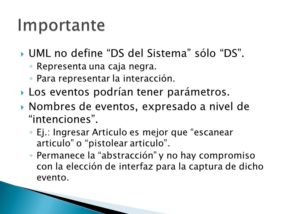 Importante UML no define DS del Sistema sólo DS .