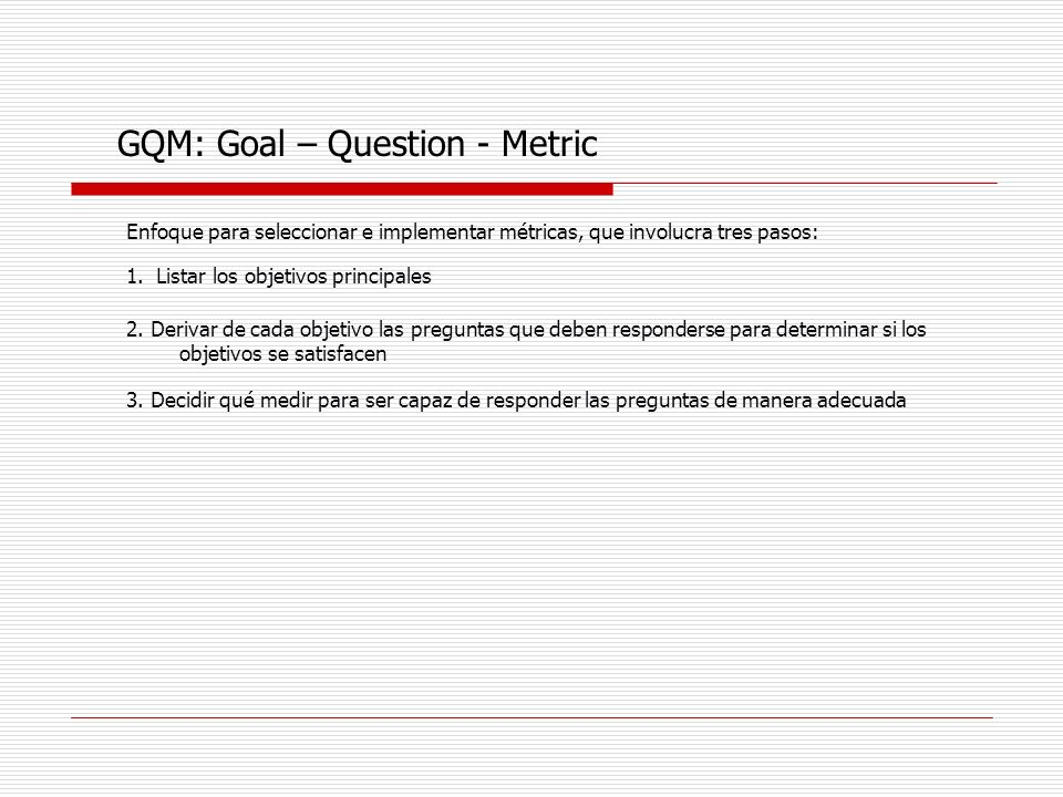 GQM: Goal – Question - Metric