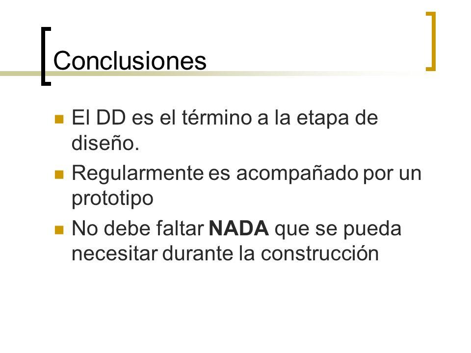 Conclusiones El DD es el término a la etapa de diseño.