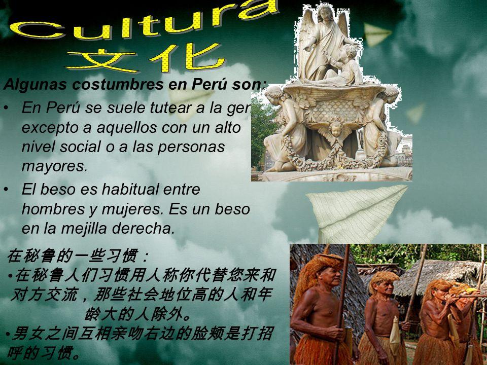 在秘鲁人们习惯用人称你代替您来和对方交流,那些社会地位高的人和年龄大的人除外。