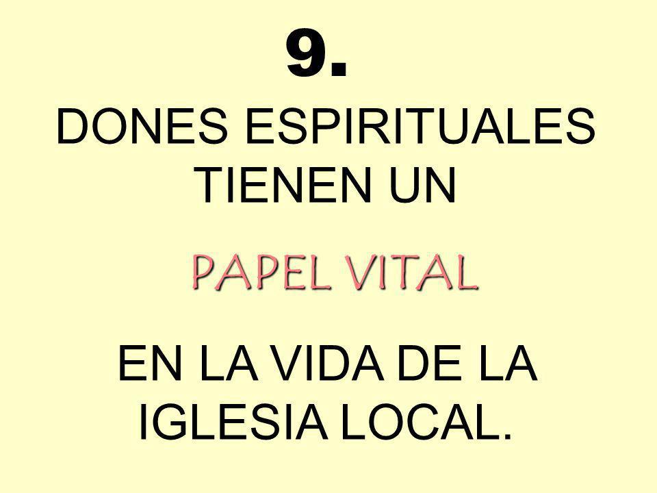 9. DONES ESPIRITUALES TIENEN UN PAPEL VITAL