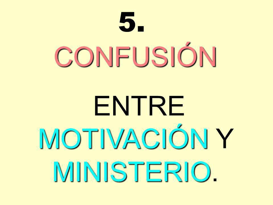 ENTRE MOTIVACIÓN Y MINISTERIO.