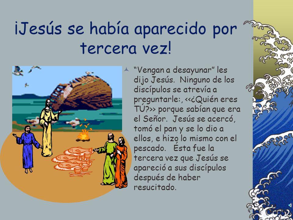 ¡Jesús se había aparecido por tercera vez!