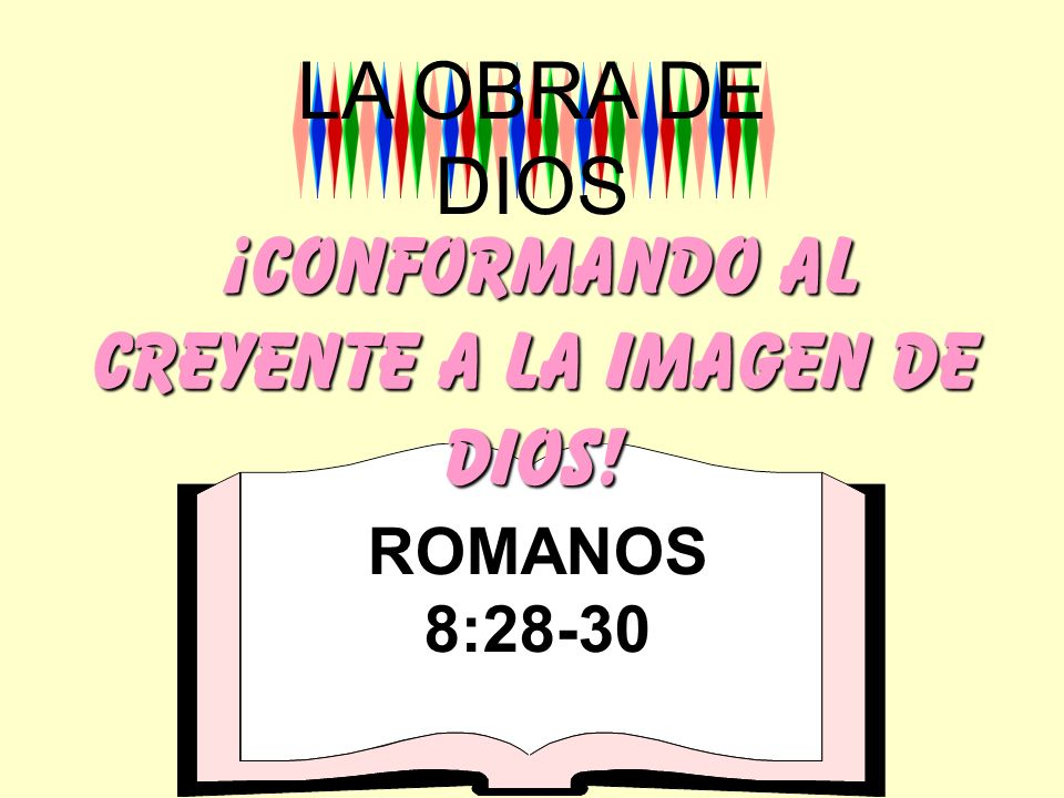 ¡cONFORMANDO AL CREYENTE A LA IMAGEN DE DIOS!