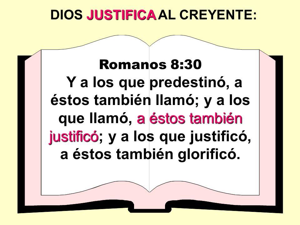 DIOS JUSTIFICA AL CREYENTE: