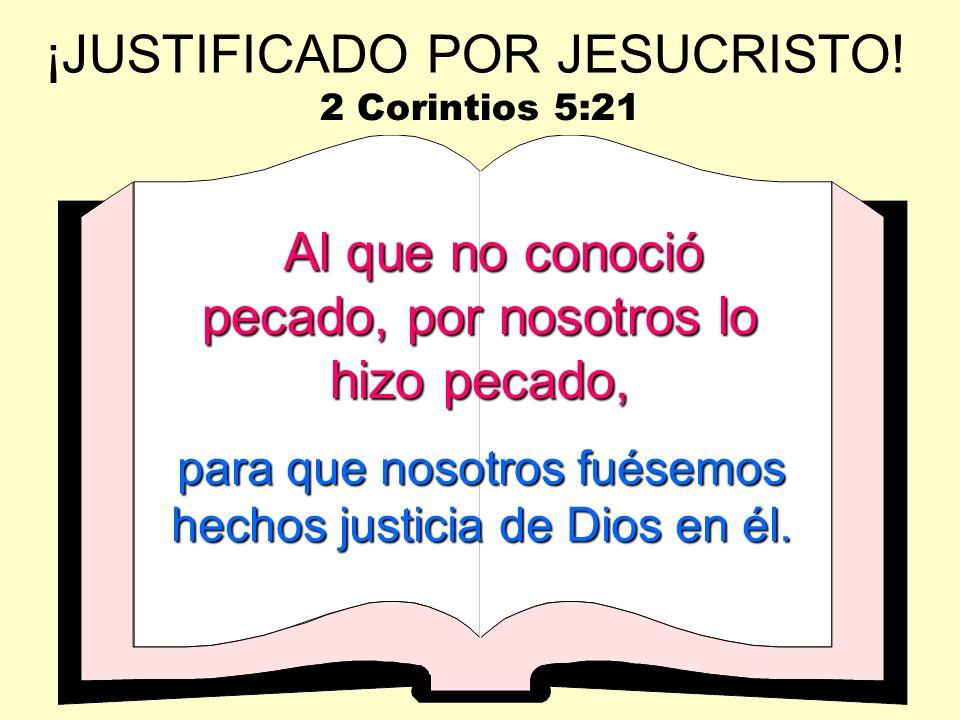 ¡JUSTIFICADO POR JESUCRISTO!