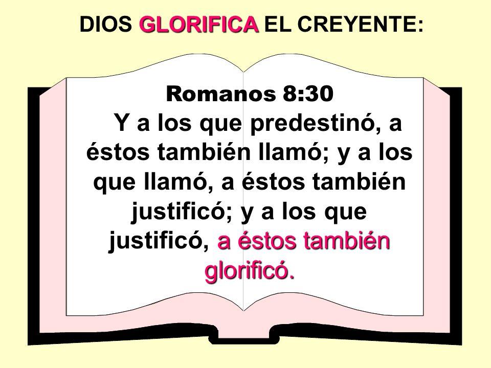 DIOS GLORIFICA EL CREYENTE: