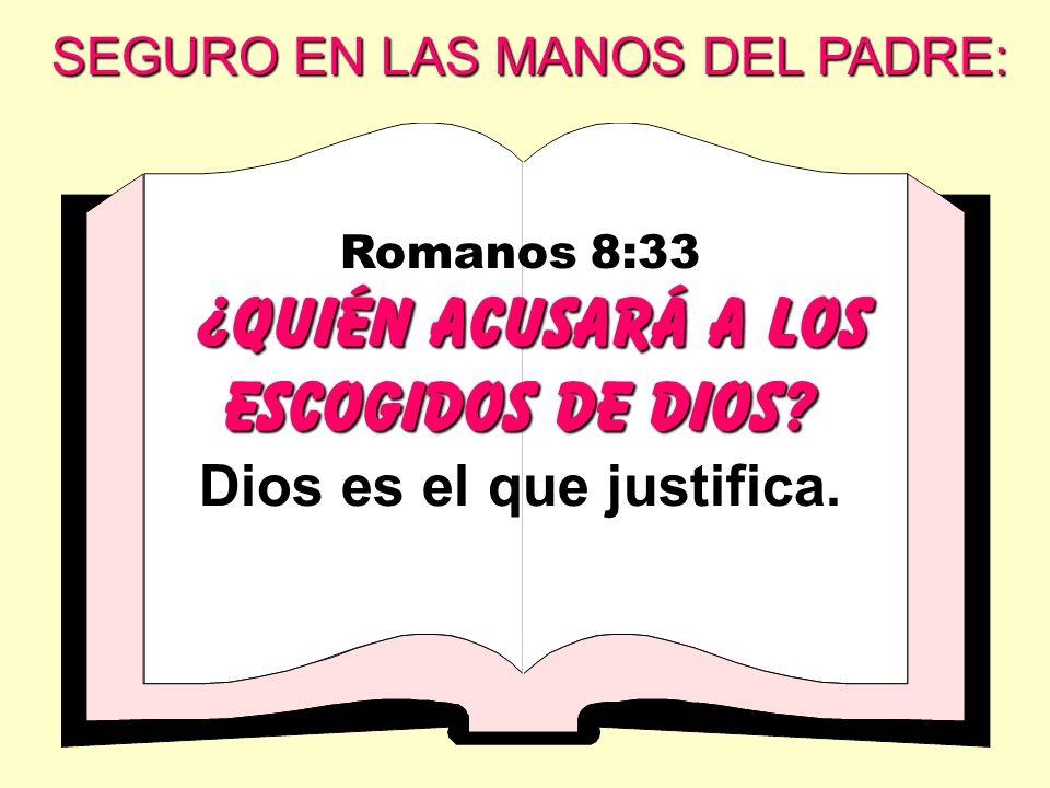 Dios es el que justifica.