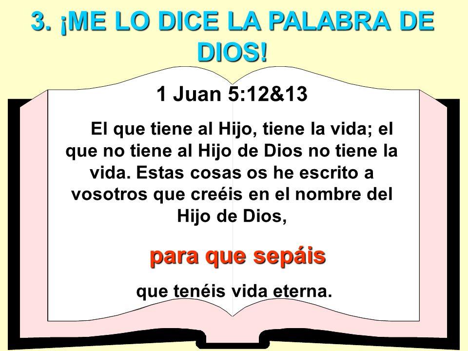 3. ¡ME LO DICE LA PALABRA DE DIOS!