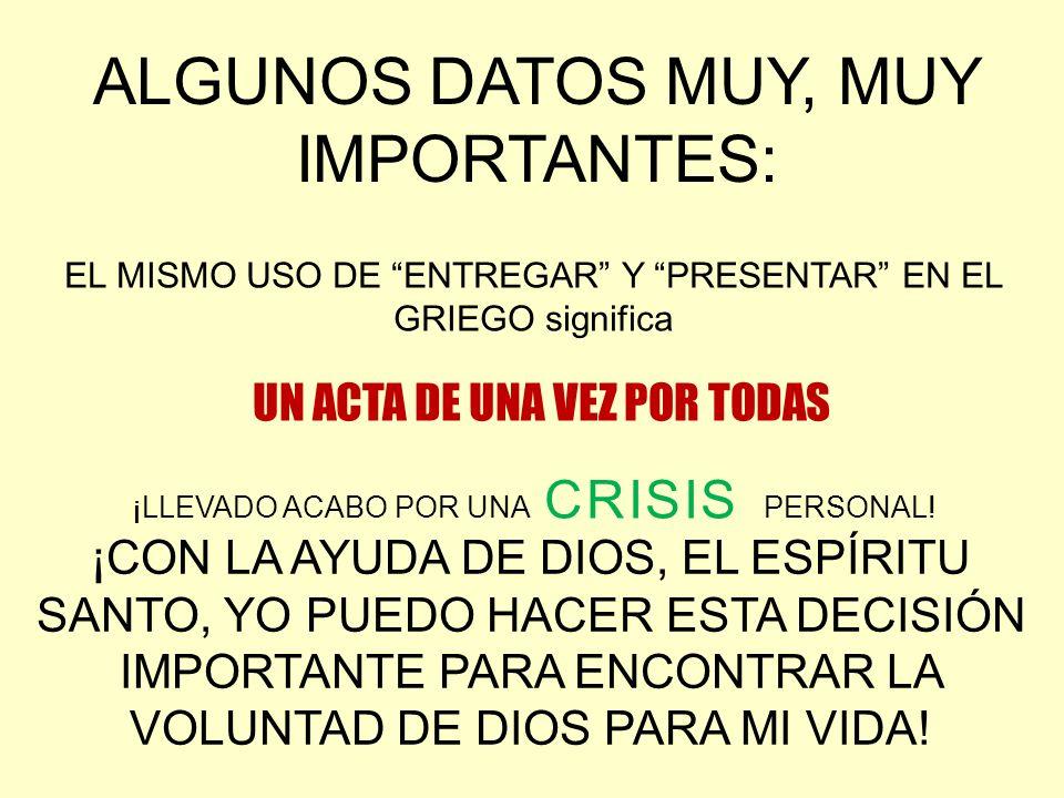 ALGUNOS DATOS MUY, MUY IMPORTANTES: