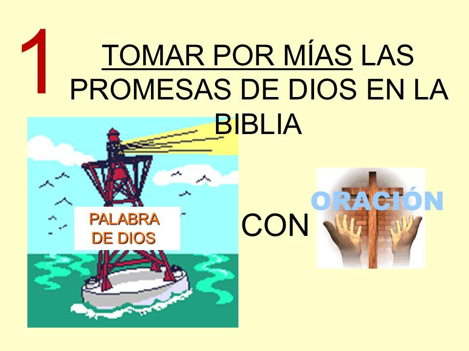 TOMAR POR MÍAS LAS PROMESAS DE DIOS EN LA BIBLIA