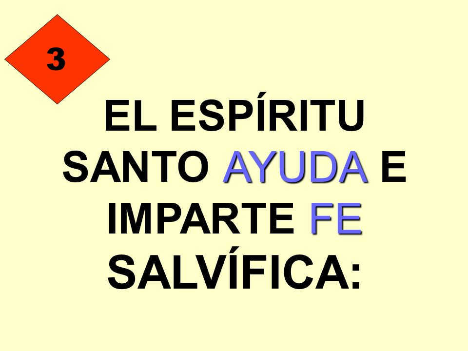 EL ESPÍRITU SANTO AYUDA E IMPARTE FE SALVÍFICA: