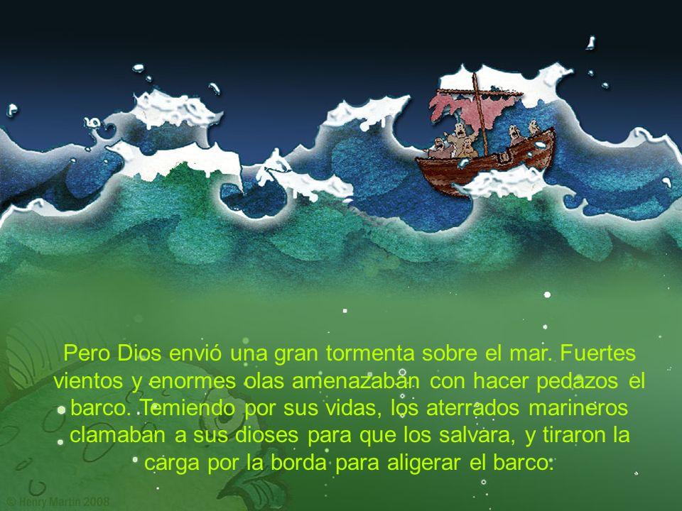 Pero Dios envió una gran tormenta sobre el mar