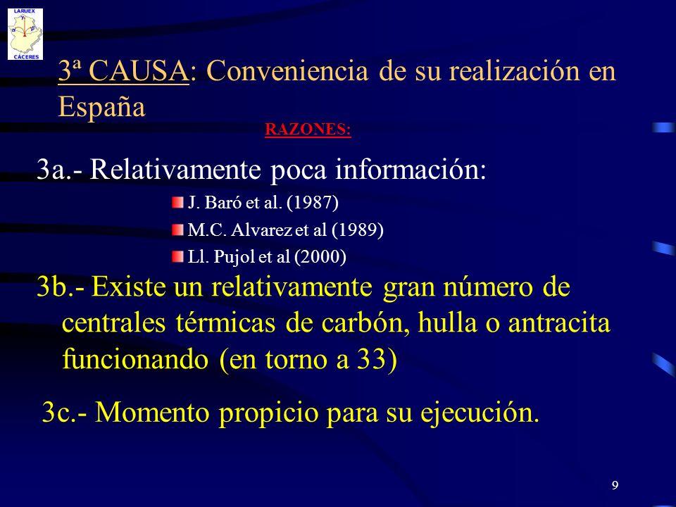 3ª CAUSA: Conveniencia de su realización en España
