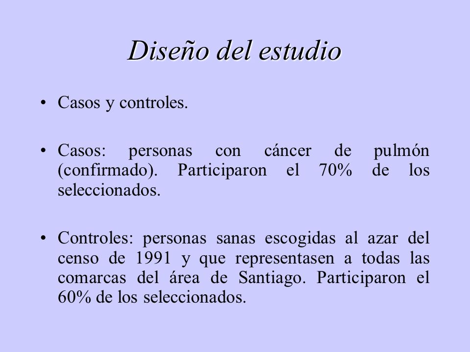 Diseño del estudio Casos y controles.