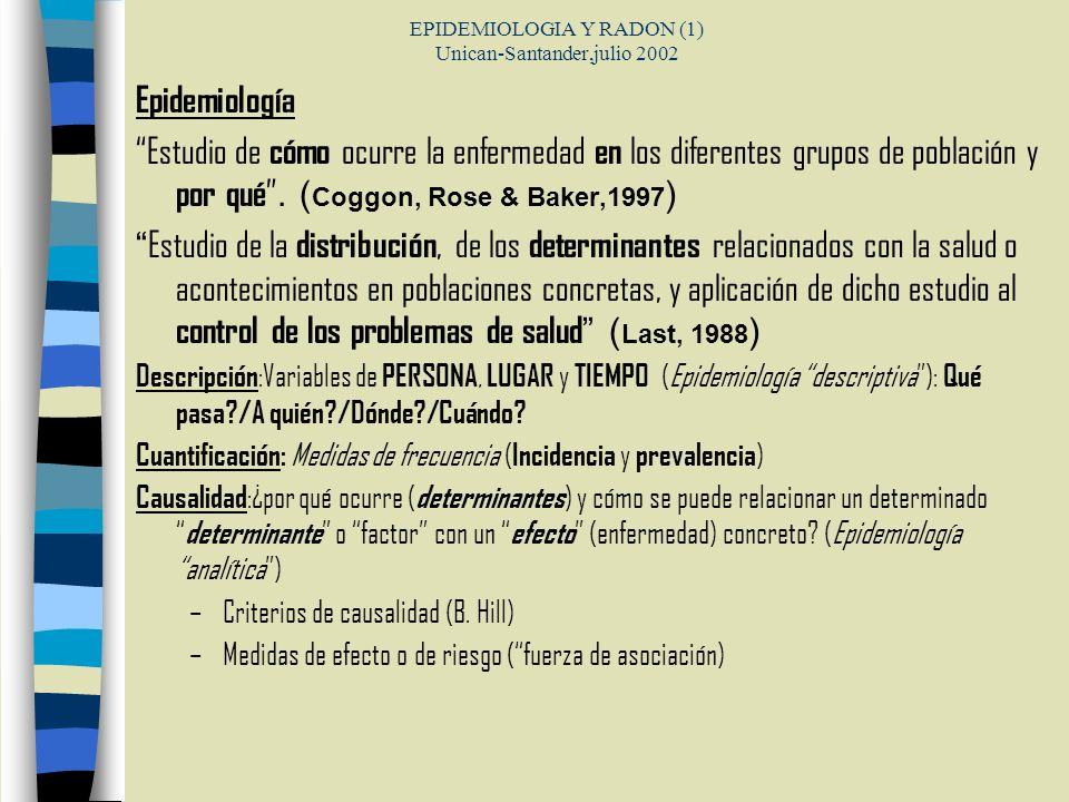 EPIDEMIOLOGIA Y RADON (1) Unican-Santander,julio 2002