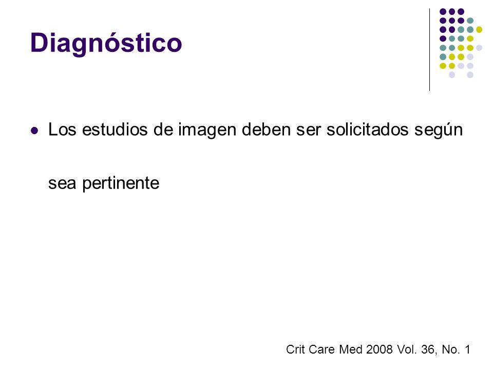 DiagnósticoLos estudios de imagen deben ser solicitados según sea pertinente.