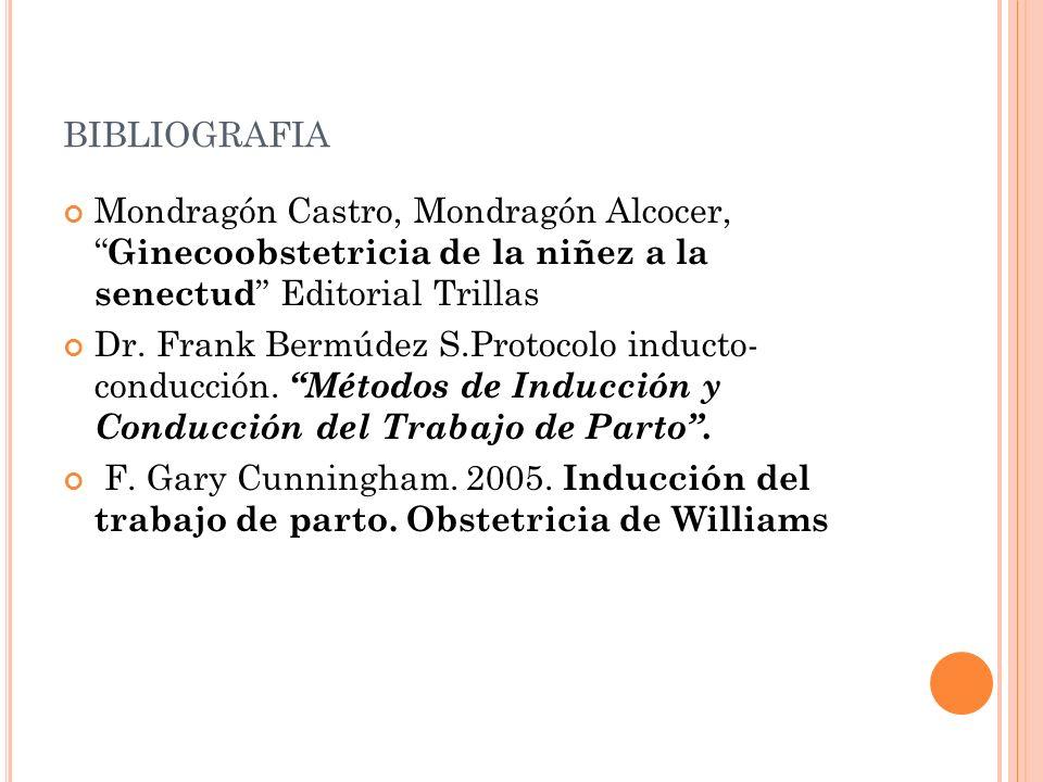 bibliografia Mondragón Castro, Mondragón Alcocer, Ginecoobstetricia de la niñez a la senectud Editorial Trillas.
