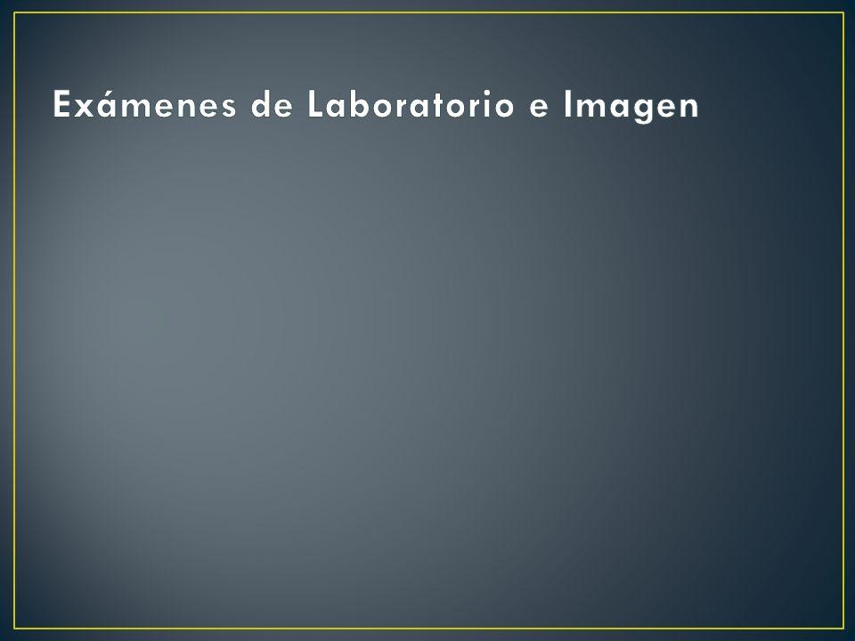 Exámenes de Laboratorio e Imagen
