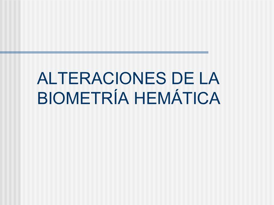 ALTERACIONES DE LA BIOMETRÍA HEMÁTICA