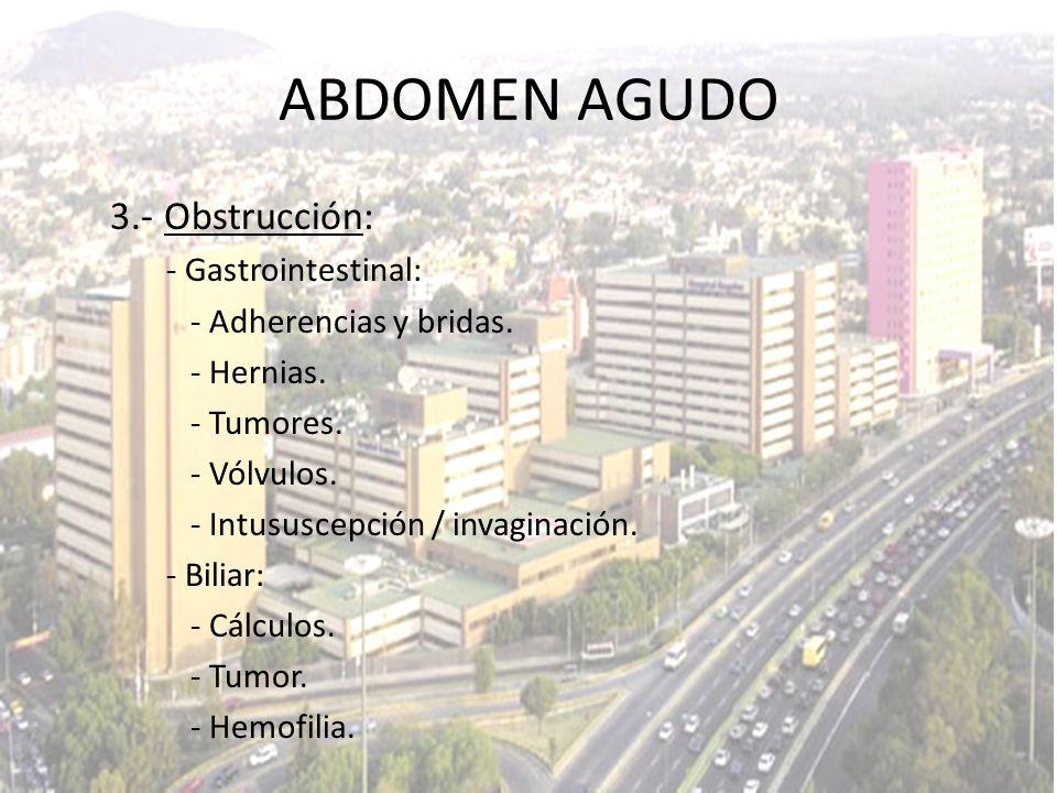 ABDOMEN AGUDO 3.- Obstrucción: - Gastrointestinal: