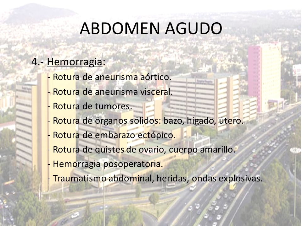 ABDOMEN AGUDO 4.- Hemorragia: - Rotura de aneurisma aórtico.