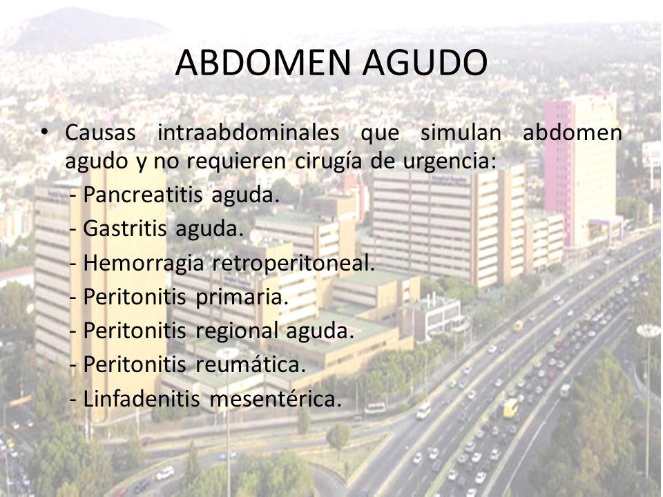 ABDOMEN AGUDO Causas intraabdominales que simulan abdomen agudo y no requieren cirugía de urgencia: