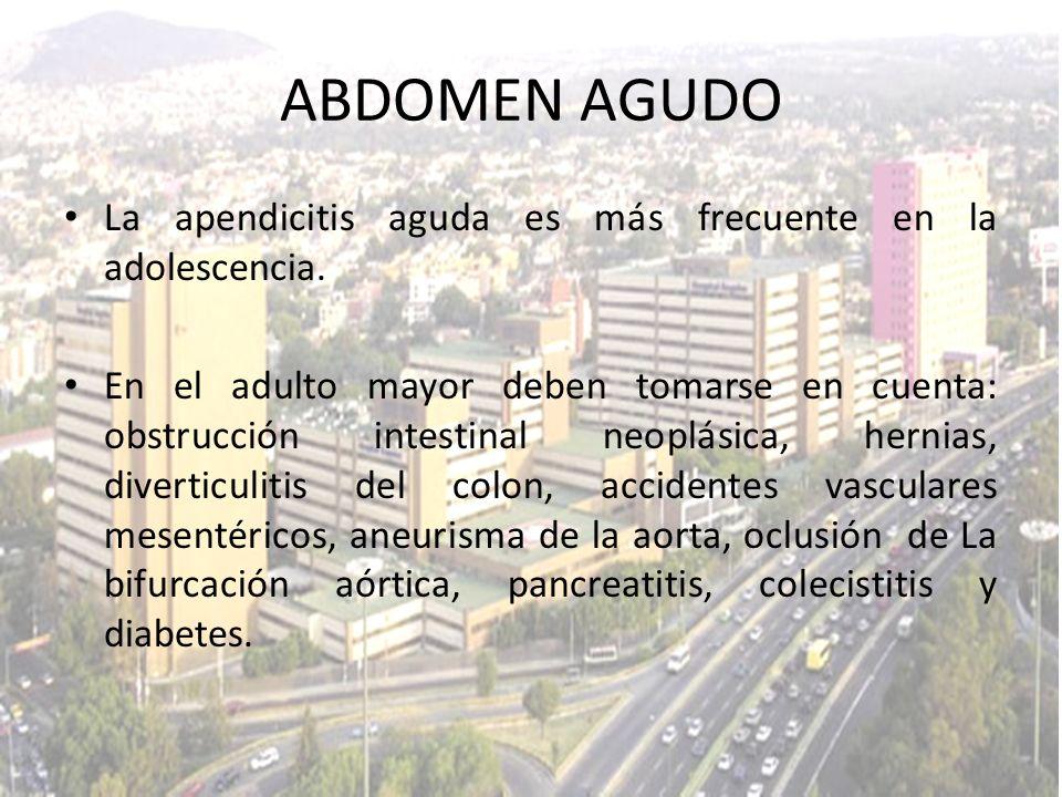 ABDOMEN AGUDO La apendicitis aguda es más frecuente en la adolescencia.
