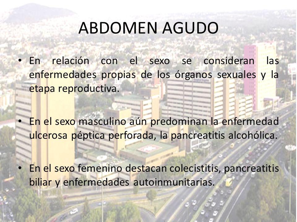 ABDOMEN AGUDO En relación con el sexo se consideran las enfermedades propias de los órganos sexuales y la etapa reproductiva.
