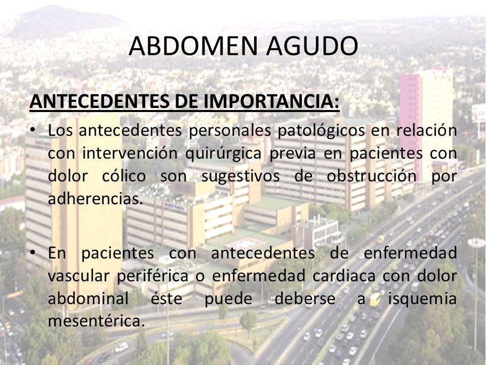ABDOMEN AGUDO ANTECEDENTES DE IMPORTANCIA: