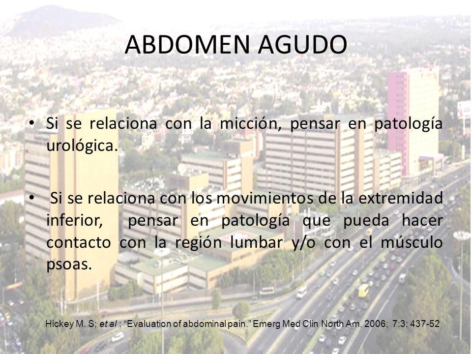 ABDOMEN AGUDO Si se relaciona con la micción, pensar en patología urológica.