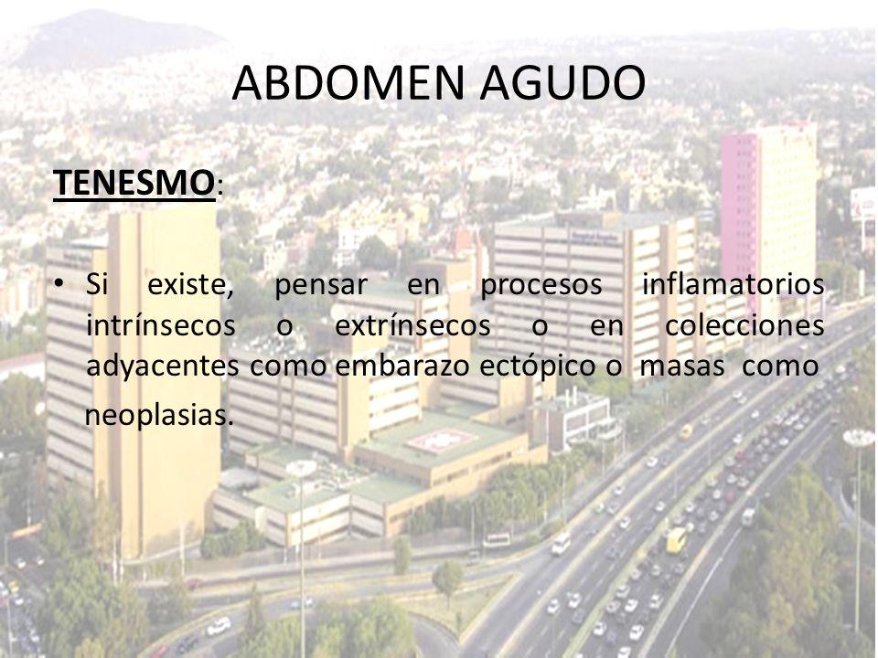 ABDOMEN AGUDO TENESMO: