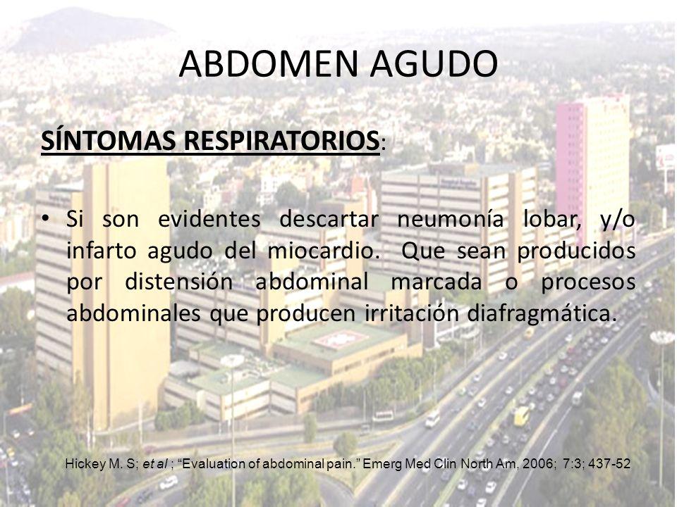 ABDOMEN AGUDO SÍNTOMAS RESPIRATORIOS: