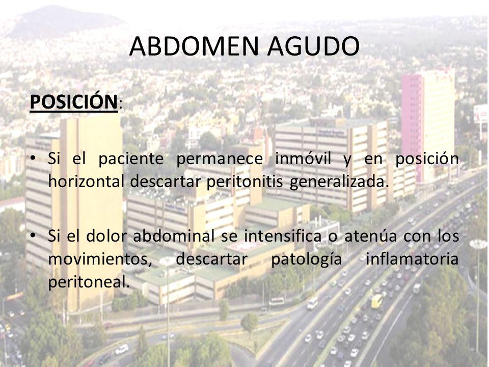 ABDOMEN AGUDO POSICIÓN: