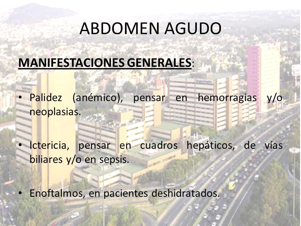 ABDOMEN AGUDO MANIFESTACIONES GENERALES: