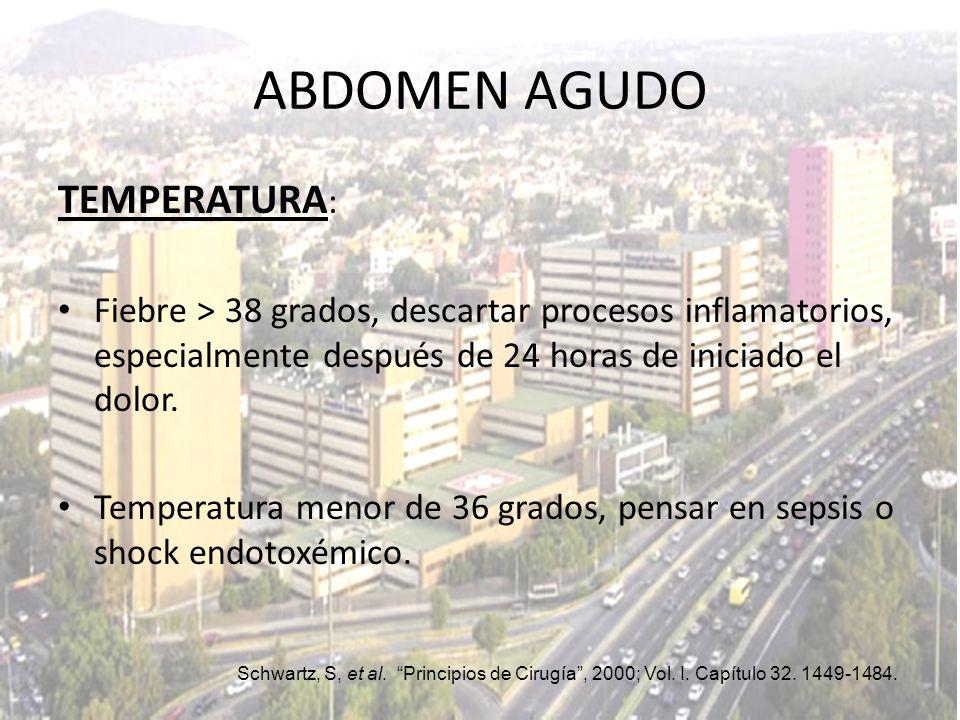 ABDOMEN AGUDO TEMPERATURA: