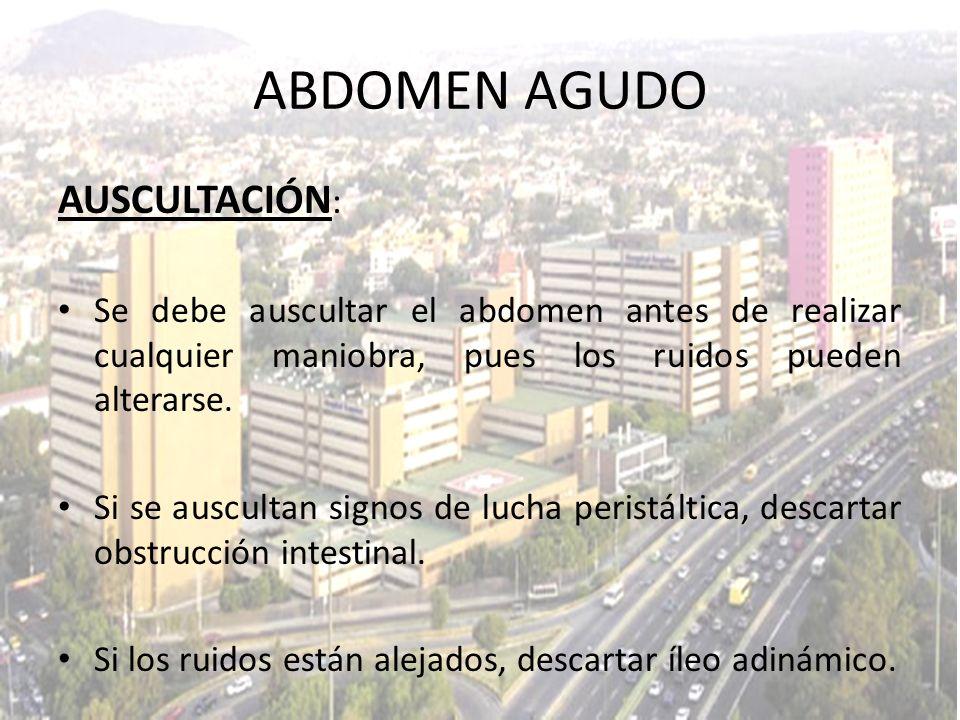 ABDOMEN AGUDO AUSCULTACIÓN: