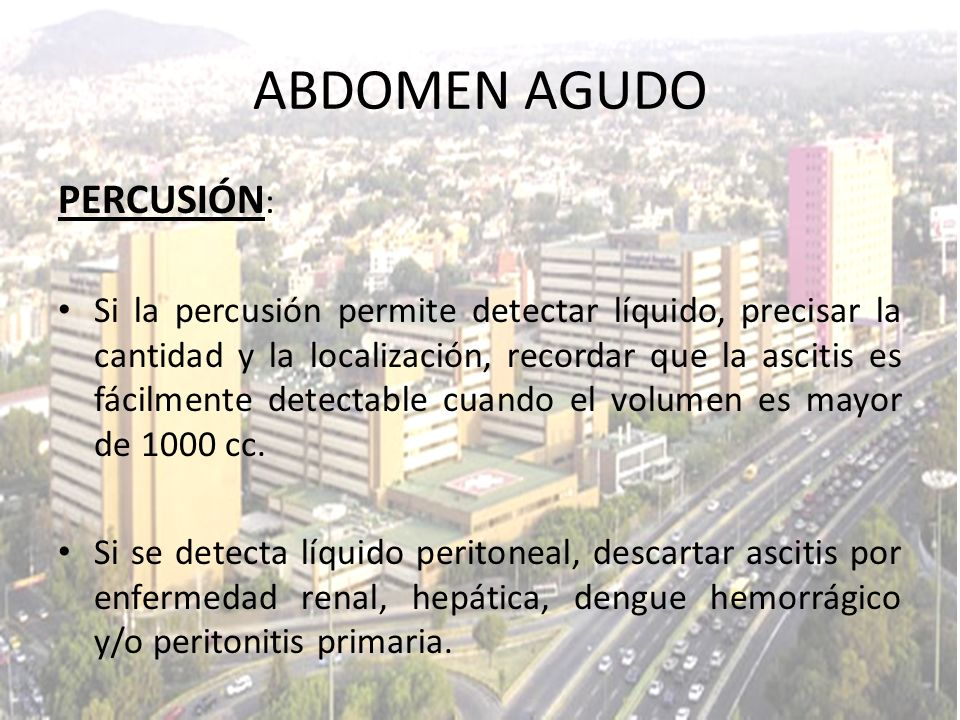 ABDOMEN AGUDO PERCUSIÓN: